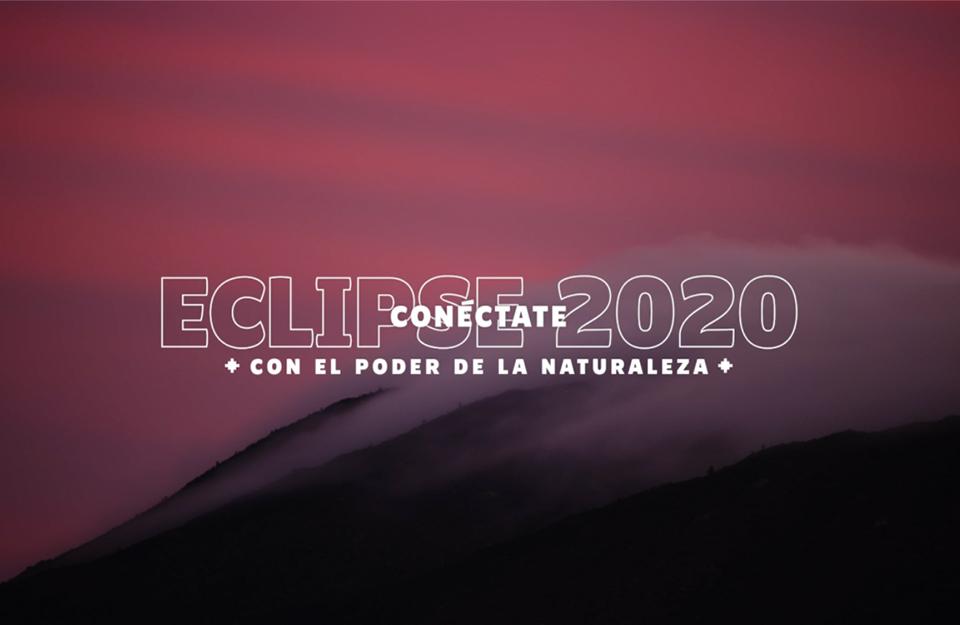 Eclipse 2020: conéctate con el poder de la naturaleza | Marca Chile