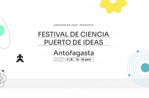 Prominent Chilean and international intellectuals and scientists headline the Puerto de Ideas Antofagasta 2021 Science Festival