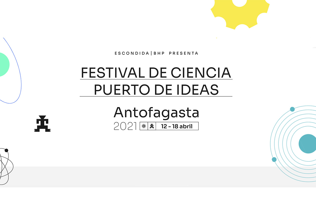 Prominent Chilean and international intellectuals and scientists headline the Puerto de Ideas Antofagasta 2021 Science Festival | Marca Chile