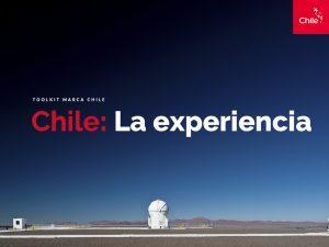 Chile: La experiencia | Toolkit | Marca Chile