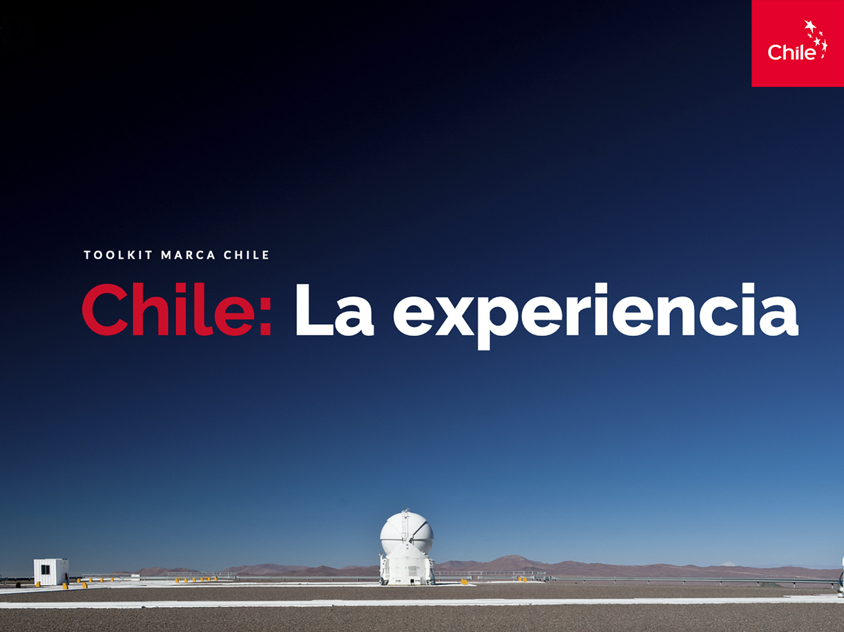 Chile: La experiencia | Marca Chile | Toolkit