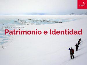 Patrimonio e identidad | Toolkit | Marca Chile